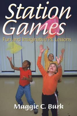 Station Games: Fun and Imaginative PE Lessons (Paperback)