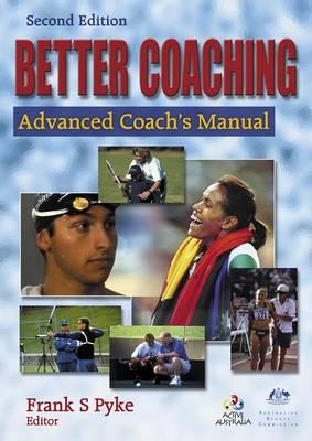 Better Coaching: Advanced Coach's Manual (Paperback)