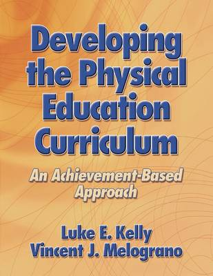 Developing the Physical Education Curriculum (Hardback)