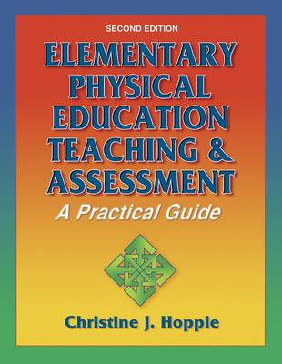Elementary Physical Education Assessment and Curriculum: A Practical Guide (Paperback)
