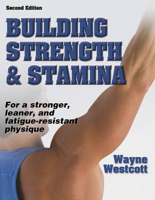 Building Strength and Stamina: For a Stronger, Leaner and Fatigue-resistant Physique (Paperback)