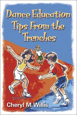 Dance Education: Tips from the Trenches (Paperback)