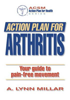 Action Plan for Arthritis: Your Guide to Pain-Free Movement (Paperback)