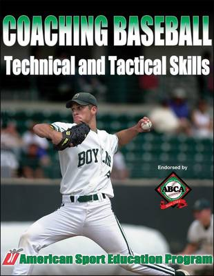 Coaching Baseball: Technical and Tactical Skills (Paperback)