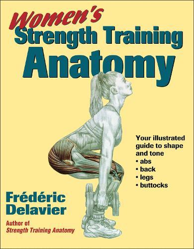 Women's Strength Training Anatomy - Anatomy (Paperback)