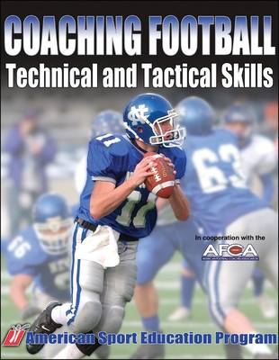 Coaching Football: Technical and Tactical Skills (Paperback)