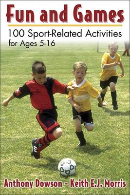 Fun and Games: 100 Sport-Related Activities for Ages 5-16 (Paperback)