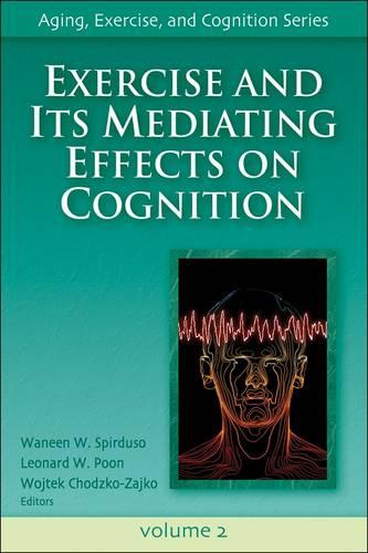 Exercise and Its Mediating Effects on Cognition - Aging, Exercise and Cognition S. v. 2 (Hardback)