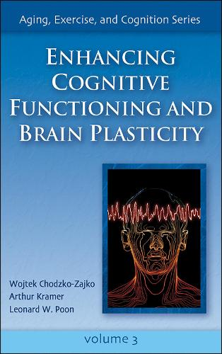Enhancing Cognitive Functioning and Brain Plasticity - Aging, Exercise and Cognition S. v. 3 (Hardback)