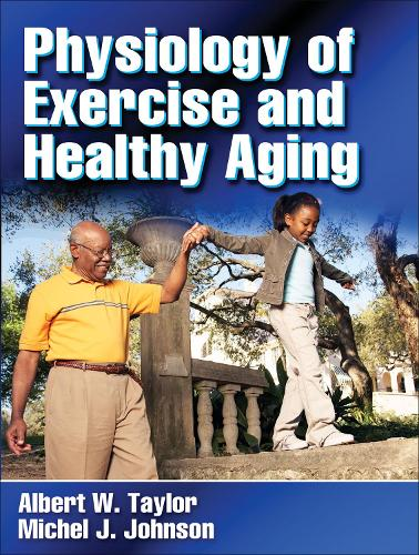 Physiology of Exercise and Healthy Aging (Hardback)