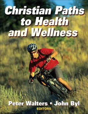 Christian Paths to Health and Wellness (Paperback)