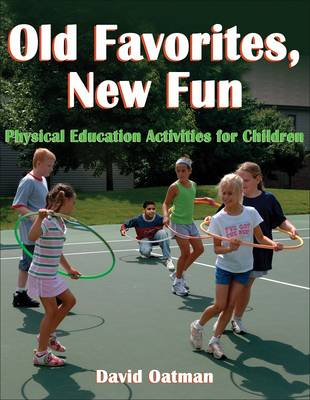 Old Favorites, New Fun: Physical Education Activities for Children (Paperback)