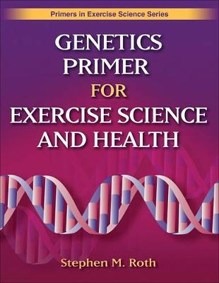 Genetics Primer for Exercise Science and Health (Paperback)