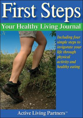 First Steps: Your Healthy Living Journal (Paperback)
