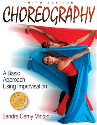 Choreography: A Basic Approach Using Improvisation - 3rd Edition (Paperback)