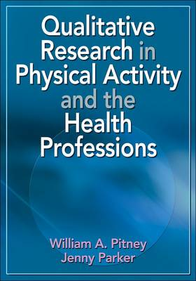 Qualitative Research in Physical Activity and the Health Professions (Paperback)