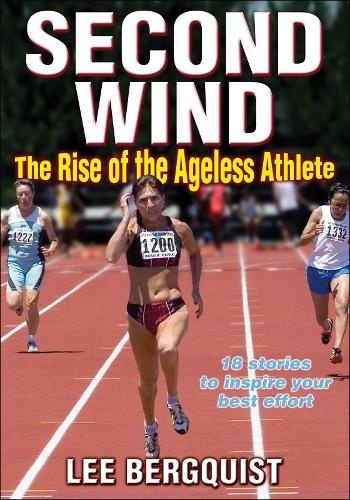 Second Wind: The Rise of the Ageless Athlete (Paperback)