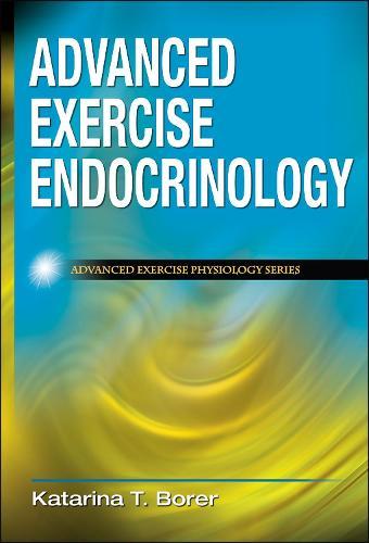 Advanced Exercise Endocrinology (Hardback)