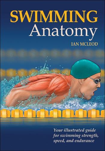 Swimming Anatomy - Anatomy (Paperback)