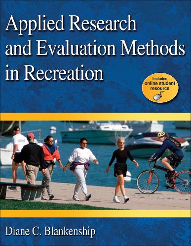Applied Research and Evaluation Methods in Recreation (Paperback)