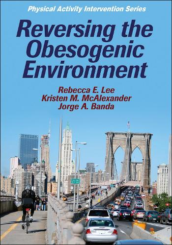 Reversing the Obesogenic Environment - Physical Activity Intervention Series (Paperback)