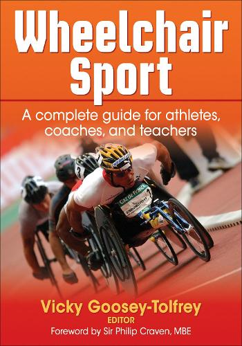 Wheelchair Sport: A Complete Guide for Athletes, Coaches and Teachers (Hardback)