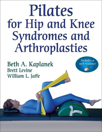 Pilates for Hip and Knee Syndromes and Athroplasties (Paperback)