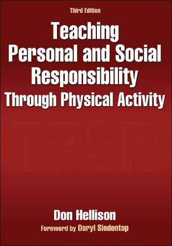 Teaching Personal and Social Responsibility Through Physical Activity (Paperback)