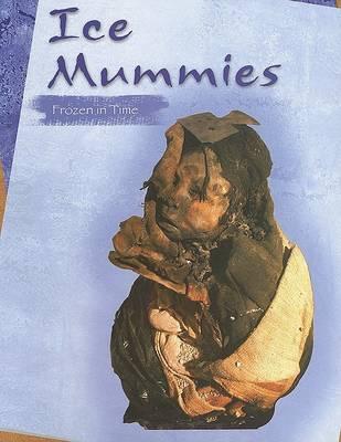 Ice Mummies: Frozen in Time - Mummies (Capstone) (Paperback)