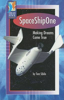 SpaceShipOne: Making Dreams Come True - High Five Reading (Paperback)