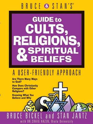 Bruce & Stan's Guide to Cults Religions & Spiritual Beliefs (Paperback)