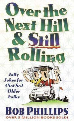 Over the Next Hill and Still Rolling (Paperback)