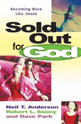 Sold Out for God: Becoming More Like Jesus (Paperback)