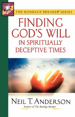 Finding God's Will in Spiritually Deceptive Times - The Bondage Breaker Series (Paperback)