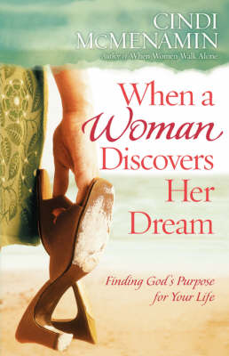 When a Woman Discovers Her Dream: Finding God's Purpose for Your Life (Paperback)