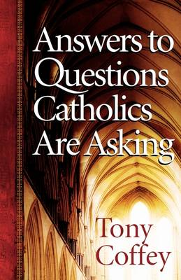 Answers to Questions Catholics are Asking (Paperback)