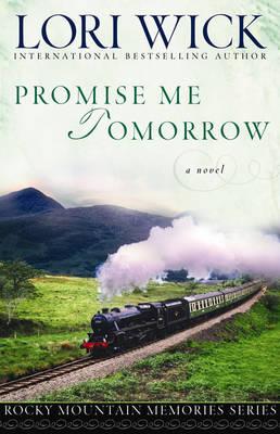 Promise Me Tomorrow - Rocky Mountain Memories (Paperback)