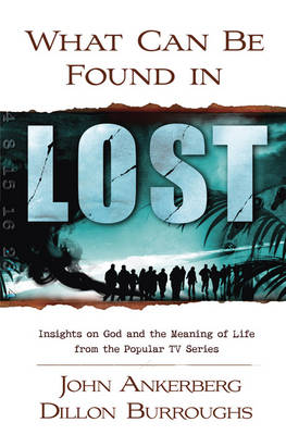 What Can be Found in LOST?: Insights on God and the Meaning of Life from the Popular Tv Series (Paperback)