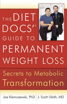The Diet Docs' Guide to Permanent Weight Loss: Secrets to Metabolic Transformation (Paperback)