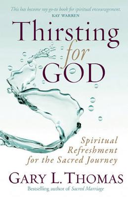 Thirsting for God: Spiritual Refreshment for the Sacred Journey (Paperback)