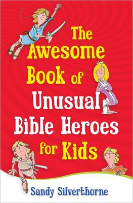 The Awesome Book of Unusual Bible Heroes for Kids (Paperback)