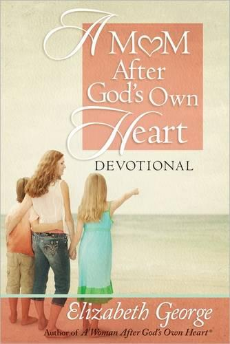 A Mom After God's Own Heart Devotional (Hardback)