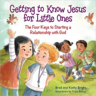 Getting to Know Jesus for Little Ones: The Four Keys to Starting a Relationship with God (Hardback)