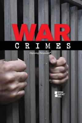 War Crimes - Opposing Viewpoints (Paperback) (Paperback)