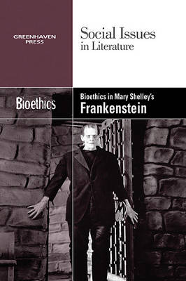 Bioethics in Mary Shelley's Frankenstein - Social Issues in Literature (Library) (Paperback)