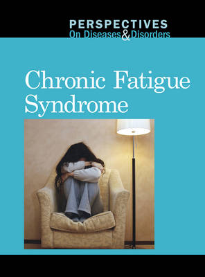 Chronic Fatigue Syndrome - Perspectives on Diseases & Disorders (Hardback)