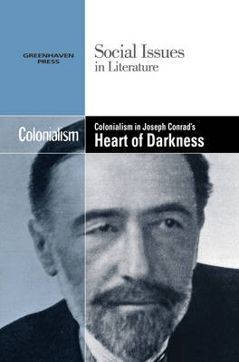 Colonialism in Joseph Conrad's Heart of Darkness - Social Issues in Literature (Library) (Hardback)
