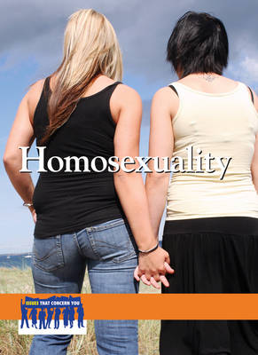 Homosexuality - Issues That Concern You (Hardback)