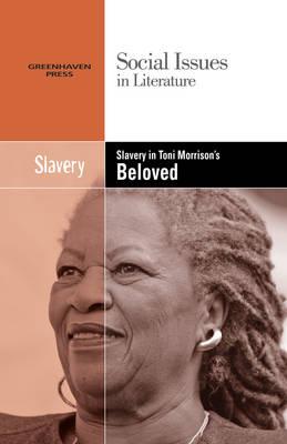 Slavery in Toni Morrison's Beloved - Social Issues in Literature (Hardcover) (Hardback)