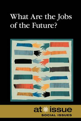 What are the Jobs of the Future? (Paperback)